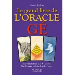 Le Grand Livre De L'oracle Gé - Gerard Barbier