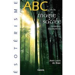 ABC de la Magie Sacrée - Jean Louis de Biasi