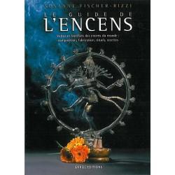 Guide De L'encens - Vertus Et Bienfaits des Encens du Monde - S. Fischer Rizzi