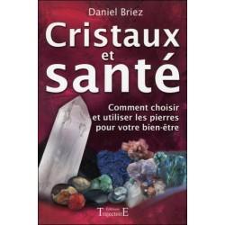 Cristaux et Santé (Lithothérapie) - Daniel Briez