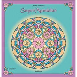 Super MANDALAS à colorier - Joane Michaud