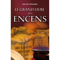 Le Grand Livre Des Encens - Jean De L'Hosanière