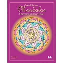 MANDALAS Géométrie en Mouvement - A Colorier