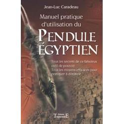 Manuel Pratique D'utilisation Du Pendule Egyptien - Jean-luc Caradeau