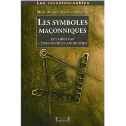 Les Symbôles Maçonniques - Eclairés par leurs Sources Anciennes
