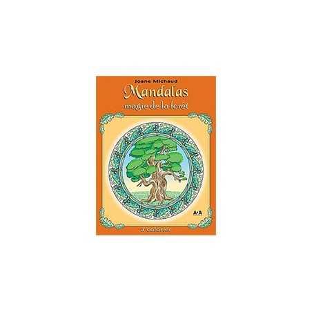 MANDALAS à Colorier Magie de la Forêt J.Michaud