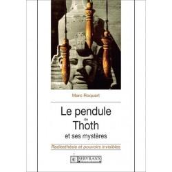 Le Pendule de Thoth et ses Mystères - Marc Roquart