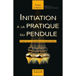 Initiation A La Pratique Du Pendule - P. D'Arzon